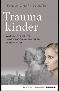 Traumakinder  - Jens-Michael Wüstel - eBook