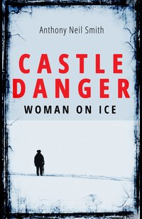 Castle Danger - Woman on Ice  - Anthony Neil Smith - eBook