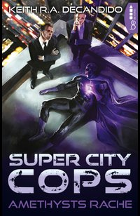Super City Cops - Amethysts Rache  - Keith R.A. DeCandido - eBook