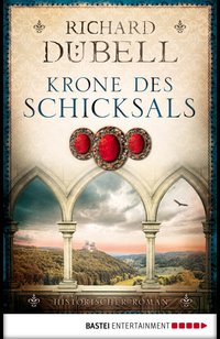 Krone des Schicksals  - Richard Dübell - eBook