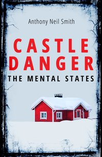 Castle Danger - The Mental States  - Anthony Neil Smith - eBook