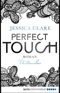 Perfect Touch - Untrennbar  - Jessica Clare - eBook