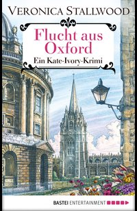 Flucht aus Oxford  - Veronica Stallwood - eBook
