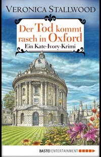 Der Tod kommt rasch in Oxford  - Veronica Stallwood - eBook