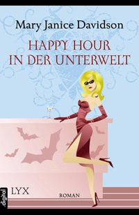 Happy Hour in der Unterwelt  - Mary Janice Davidson - eBook