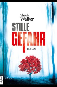 Stille Gefahr  - Shiloh Walker - eBook