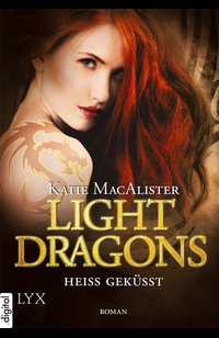 Light Dragons - Heiß geküsst  - Katie MacAlister - eBook