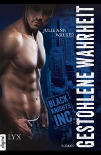 Black Knights Inc. - Gestohlene Wahrheit  - Julie Ann Walker - eBook
