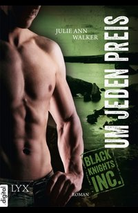 Black Knights Inc. - Um jeden Preis  - Julie Ann Walker - eBook