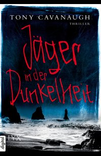 Jäger in der Dunkelheit  - Tony Cavanaugh - eBook