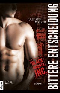 Black Knights Inc. - Bittere Entscheidung  - Julie Ann Walker - eBook