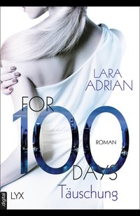 For 100 Days - Täuschung  - Lara Adrian - eBook