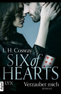 Six of Hearts - Verzauber mich  - L. H. Cosway - eBook