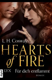 Hearts of Fire - Für dich entflammt  - L. H. Cosway - eBook