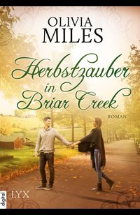 Herbstzauber in Briar Creek  - Olivia Miles - eBook