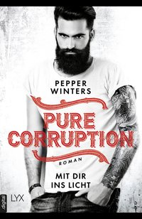 Pure Corruption – Mit dir ins Licht  - Pepper Winters - eBook