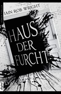Haus der Furcht  - Iain Rob Wright - eBook