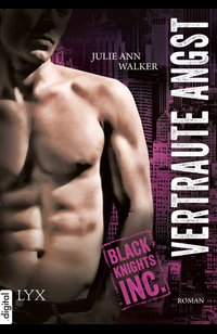 Black Knights Inc. - Vertraute Angst  - Julie Ann Walker - eBook