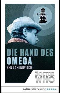Doctor Who - Die Hand des Omega  - Ben Aaronovitch - eBook