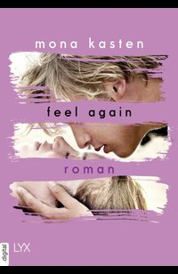 Feel Again  - Mona Kasten - eBook