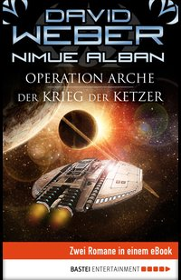 Operation Arche / Der Krieg der Ketzer  - David Weber - eBook