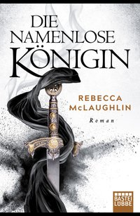 Die Namenlose Königin  - Rebecca McLaughlin - eBook
