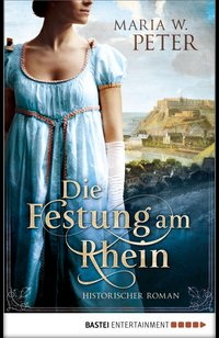 Die Festung am Rhein  - Maria W. Peter - eBook
