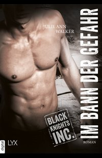 Black Knights Inc. – Im Bann der Gefahr  - Julie Ann Walker - eBook