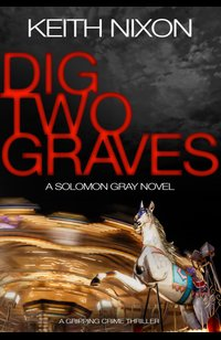 Dig Two Graves  - Keith Nixon - eBook