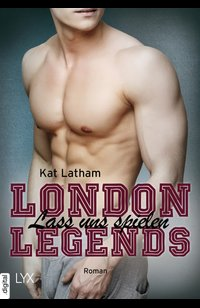London Legends – Lass uns spielen  - Kat Latham - eBook