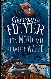 Ein Mord mit stumpfer Waffe  - Georgette Heyer - eBook