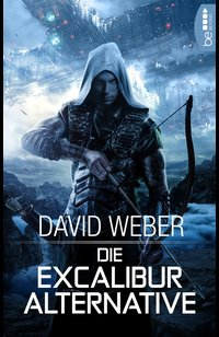 Die Excalibur-Alternative  - David Weber - eBook