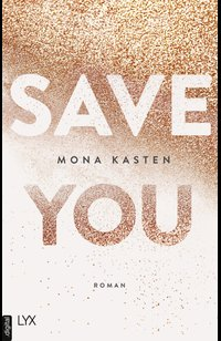 Save You  - Mona Kasten - eBook