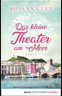 Das kleine Theater am Meer  - Rosanna Ley - eBook