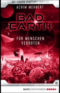 Bad Earth 8 - Science-Fiction-Serie  - Achim Mehnert - eBook