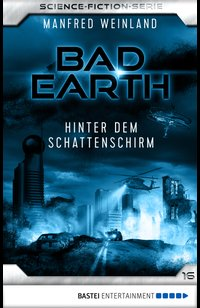 Bad Earth 16 - Science-Fiction-Serie  - Manfred Weinland - eBook