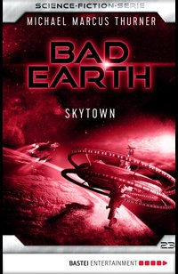 Bad Earth 23 - Science-Fiction-Serie  - Michael Marcus Thurner - eBook