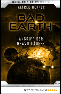 Bad Earth 32 - Science-Fiction-Serie  - Alfred Bekker - eBook