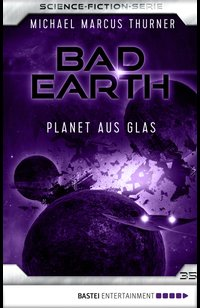Bad Earth 35 - Science-Fiction-Serie  - Michael Marcus Thurner - eBook