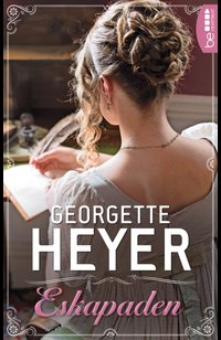 Eskapaden  - Georgette Heyer - eBook