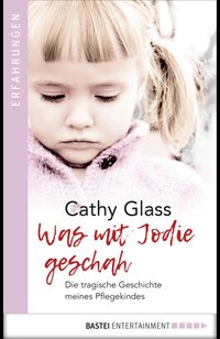 Was mit Jodie geschah  - Cathy Glass - eBook