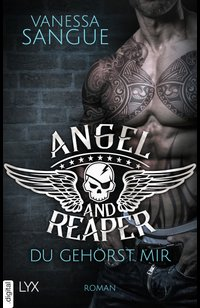 Angel & Reaper - Du gehörst mir  - Vanessa Sangue - eBook
