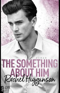 The Something About Him  - Rachel Higginson - eBook