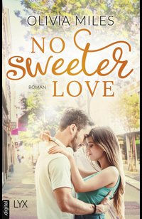 No Sweeter Love  - Olivia Miles - eBook