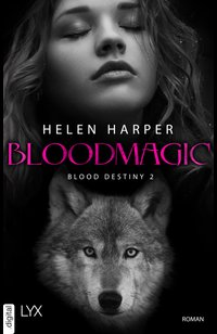 Blood Destiny - Bloodmagic  - Helen Harper - eBook