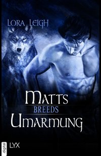 Breeds - Matts Umarmung  - Lora Leigh - eBook