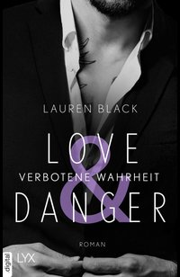 Love & Danger - Verbotene Wahrheit  - Lauren Black - eBook