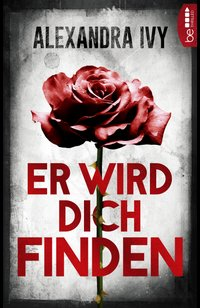 Watching You – Er wird dich finden  - Alexandra Ivy - eBook