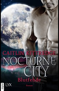 Nocturne City - Blutfehde  - Caitlin Kittredge - eBook