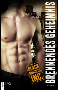 Black Knights Inc. - Brennendes Geheimnis  - Julie Ann Walker - eBook